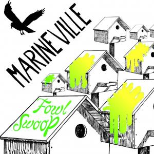 Marineville - Fowl Swoop lp (Last Visible Dog)