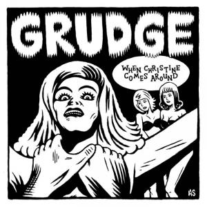 "Grudge - When Christine Comes Around DEMO 7"" [Mighty Mouth]"