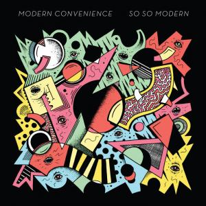 Modern Convenience - So So Modern lp [What's for Breakfast]