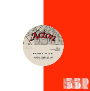 "Chubby and the Gang - All Along the Uxbridge Road 7"" [SSR]"