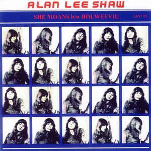 "Alan Lee Shaw - She Moans 7"" (Last Year's Youth )"
