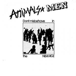 "Animals & Men - Don't Misbehave In The New Age 7"" (Danger)"