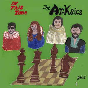 The Ar-Kaics - In This Time lp [Wick Records]