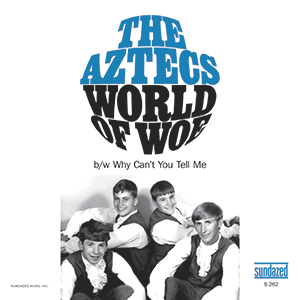 "Aztecs - World of Woe 7"" (Sundazed)"
