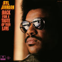 Syl Johnson - Back For A Taste of Your Love lp (Fat Posssum)
