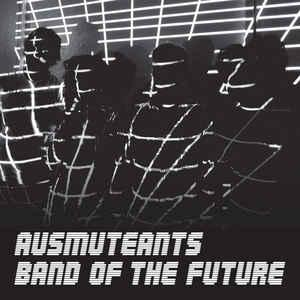Ausmuteants - Band of the Future cd (Aarght)