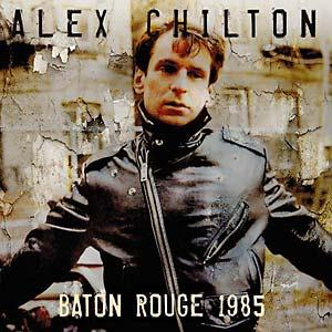 Alex Chilton - Baton Rouge 1985 cd (Klondike)