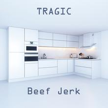 Beef Jerk - Tragic lp (Trouble In Mind)
