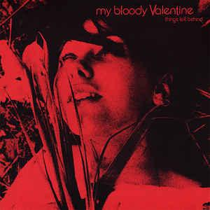 My Bloody Valentine - Things Left Behind lp (Independent Music)