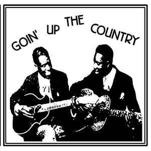 Goin' Up The Country lp (Bindlestiff)