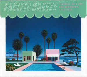 Pacific Breeze Japanese City Pop AOR & Boogie dbl lp [LITA]
