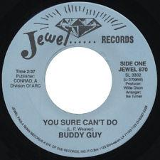 "Buddy Guy - You Sure Can't Do/Sit and Cry 7"" (Jewel)"