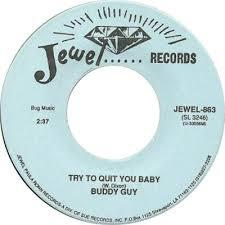 "Buddy Guy - Try To Quit You Baby 7"" (Jewel)"