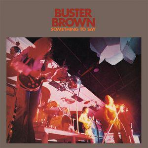 Buster Brown - Something To Say lp (Blank Records)