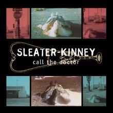 Sleater-Kinney - Call The Doctor lp (Sub Pop)