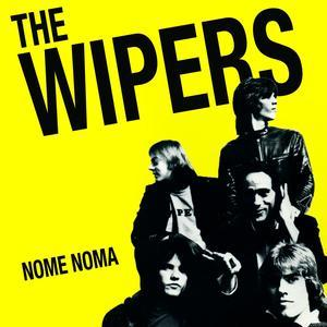 "Wipers (CANADA) - Nome Noma 7"" (Meanbean Records)"