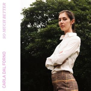 "Carla Dal Forno - So Much Better 7"" (Kallista Records, Australia"