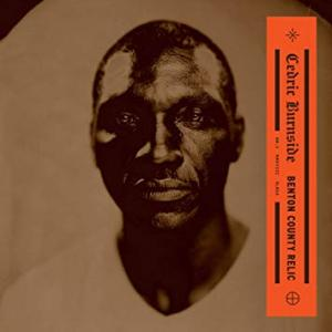 Cedric Burnside - Benton County Relic LP (Single Luck)
