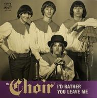 "the Choir - I'd Rather You Leave Me 7"" (Norton)"