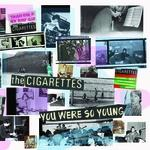 Cigarettes - You Were So Young 2LP [Optic Nerve]