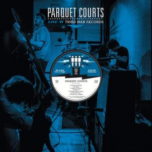 Parquet Courts - Live At Third Man Records lp (TMR)