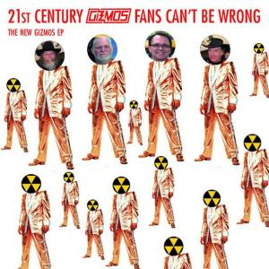 "Gizmos - 21st Century Gizmos Fans Can't Be Wrong 7"" (Gulcher)"