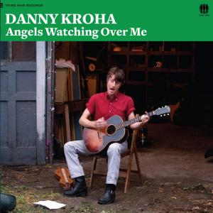 Danny Kroha - Angels Watching Over Me lp (Third Man Records)