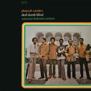 Pharoah Sanders - Deaf Dumb Blind lp (Anthology Recordings)