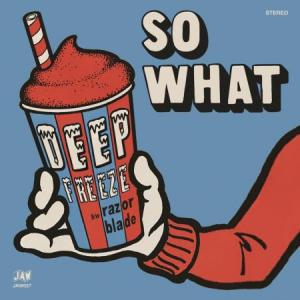 "So What - Deep Freeze/Razor Blade 7"" (Just Add Water)"