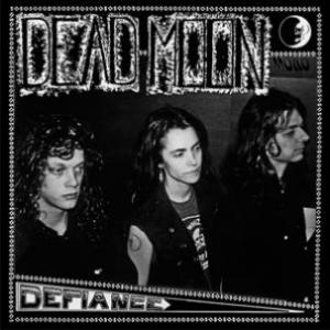 Dead Moon - Defiance lp (Mississippi Records)