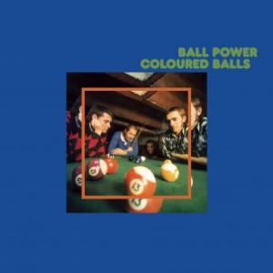 Coloured Balls - Ball Power lp (Desperate AUSTRALIA)