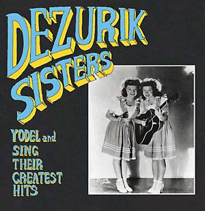 Dezurik Sisters - Yodel & Sing Their Greatest Hits lp