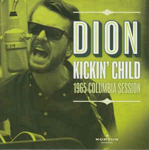 "Dion - Kickin' Child 7"" (Norton)"