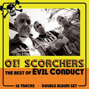 Evil Conduct - Oi! Scorchers the est of dbl lp (Six Feet Under)