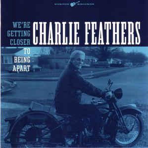"Charlie Feathers - We're Getting Closer 7"" (Norton)"
