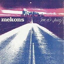 the Mekons- Fear And Whiskey lp [Sin]