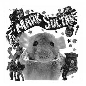 "Mark Sultan - Filthy Rat 7"" [Slovenly]"