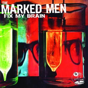 Marked Men - Fix My Brain lp [Dirtnap]