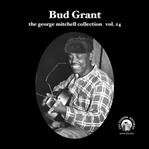 "Bud Grant 7"" George Mitchell Collection Vol 14 (Fat Possum)"
