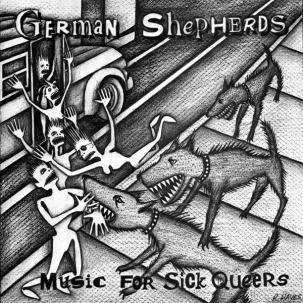 German Shepherds - Music For Sick Queers lp (Superior Viaduct)
