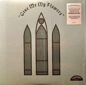 Give Me My Flowers lp (Third Man/Universal)