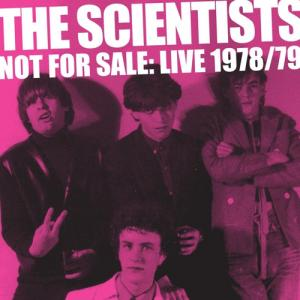 The Scientists - Not For Sale : live 1978/79 2lp [Grown Up Wron