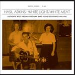 Hasil Adkins - White Light/White Meat lp [Norton]