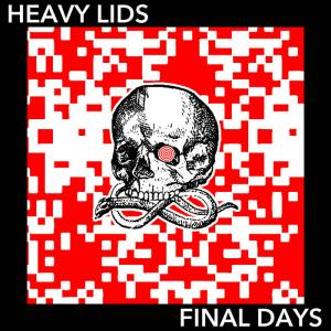 Heavy Lids - Final Days lp (Blak Skul)