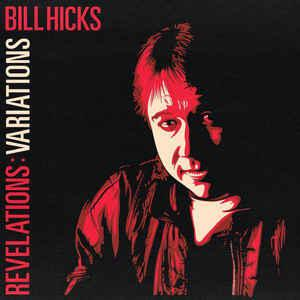 Bill Hicks - Revelations: Variations lp [Comedy Dynamics]