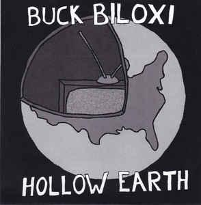 "Buck Biloxi - Hollow Earth 7"" (Holotrash Records)"
