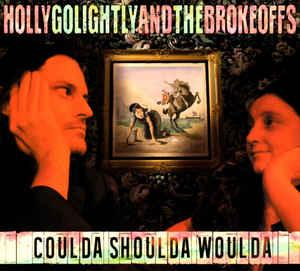 Holly Golightly & the Brokeoffs - Coulda Shoulda Woulda lp