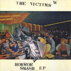 "Victims - Horror Smash 7"" ep [In The Red]"
