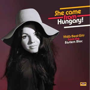 She Came From Hungary! 1960s Beat Girls from... lp (Ace Records)