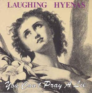 Laughing Hyenas - You Can't Pray A Lie lp (TMR)